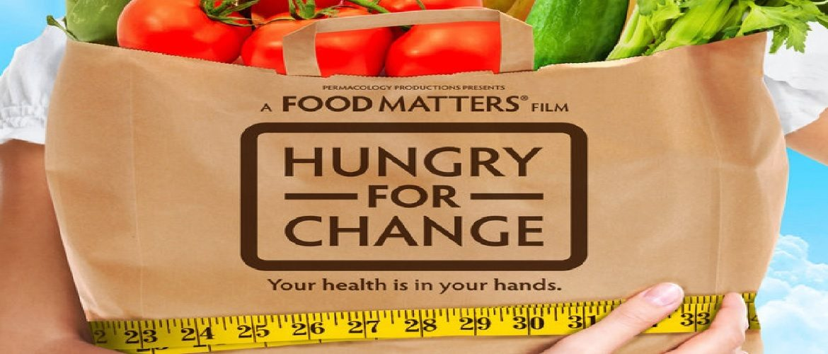 Hungry for Change – Your health is in your hands