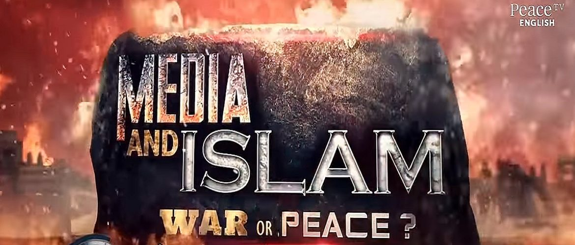 Media and Islam: War or Peace