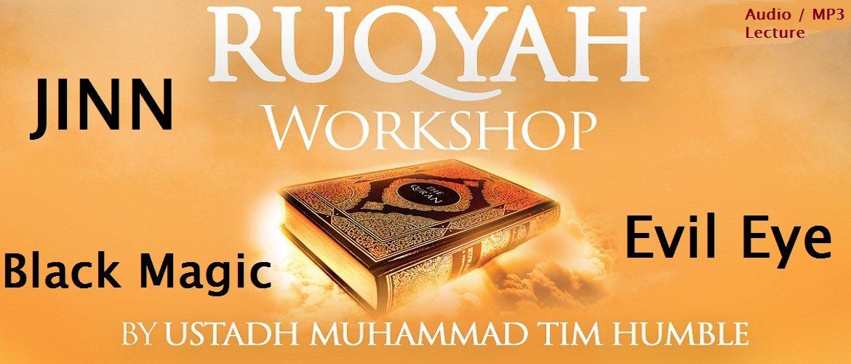 Ruqyah Workshop - Jinn, Black Magic & Evil Eye (Audio / MP3)