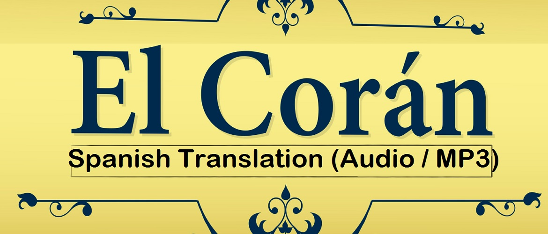 Al Quran with Spanish Translation (Audio / MP3)
